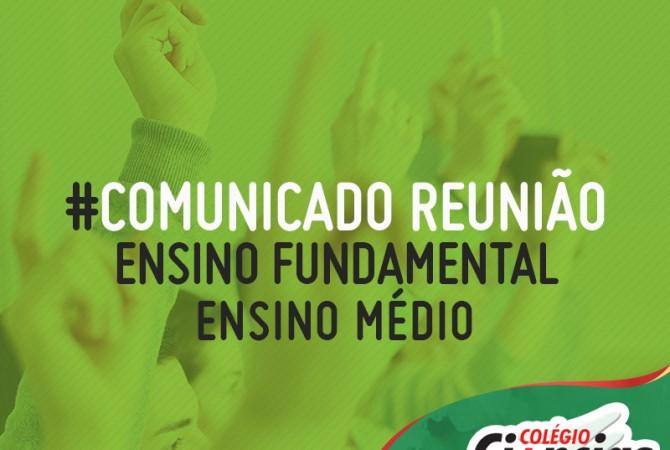 Comunicado Reunião - Ensino Fundamental II e Ensino Médio
